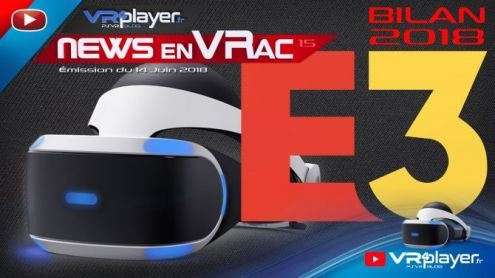 PlayStation VR:  Le bilan de l'E3 2018 en vidéo ! - Post de vr4player