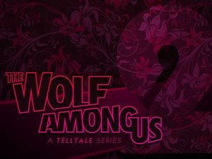 The Wolf Among Us:  la saison 2 maintenue, mais reportée en 2019