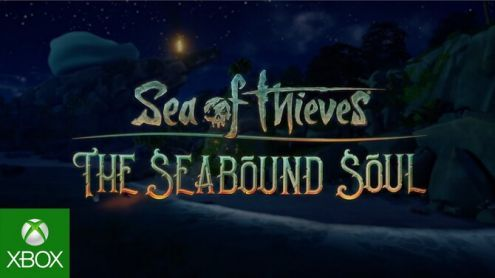 X019:  Sea of Thieves lève l'ancre vers The Seabound Soul, sa nouvelle mise à jour