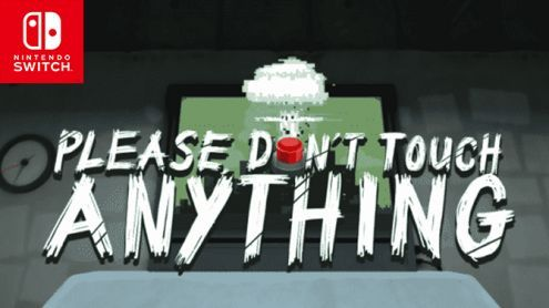 Ca sort sur Switch:  Please Don't Touch Anything arrive cette semaine