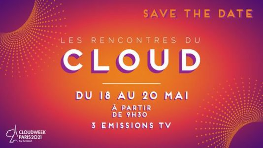 Cloud Week Paris 2021:  Le Cloud pour un monde meilleur, le 20 mai 2021 !